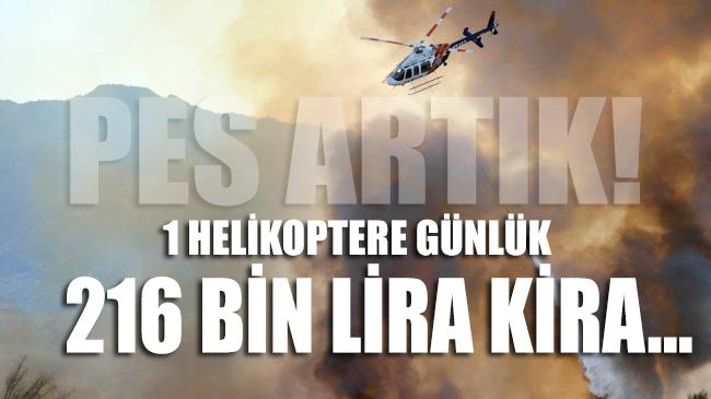 1 helikoptere günlük 216 bin lira kira!