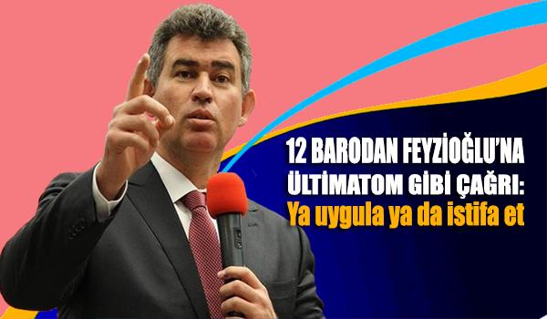12 Barodan Feyzioğlu'na ültimatom gibi çağrı: Ya uygula ya istifa et