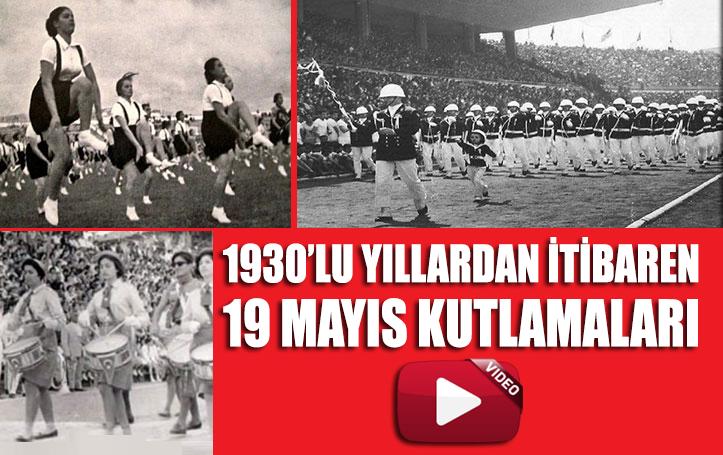 1900'lü yıllardan bu yana 19 Mayıs kutlamaları - VİDEO
