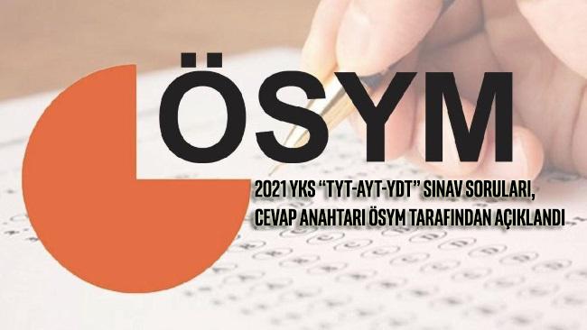 """2021 YKS """"TYT-AYT-YDT"""" sınav soruları, cevap anahtarı ÖSYM tarafından açıklandı"""