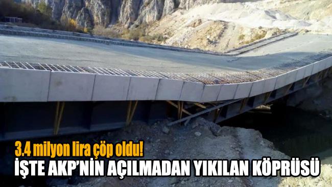 3.4 milyon lira çöp oldu! İşte AKP'nin açılmadan yıkılan köprüsü