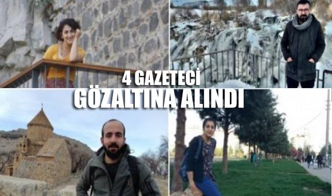 4 gazeteci gözaltına alındı