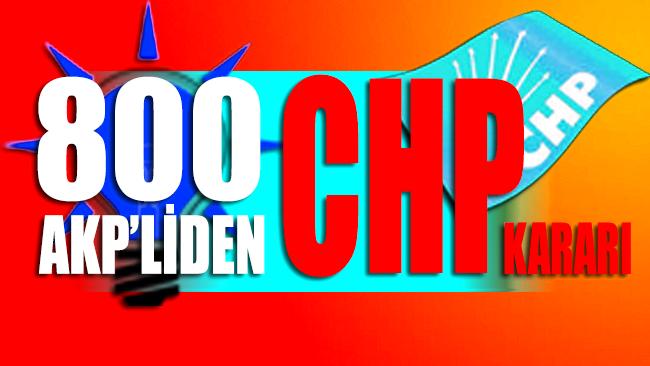 800 AKP'liden CHP kararı