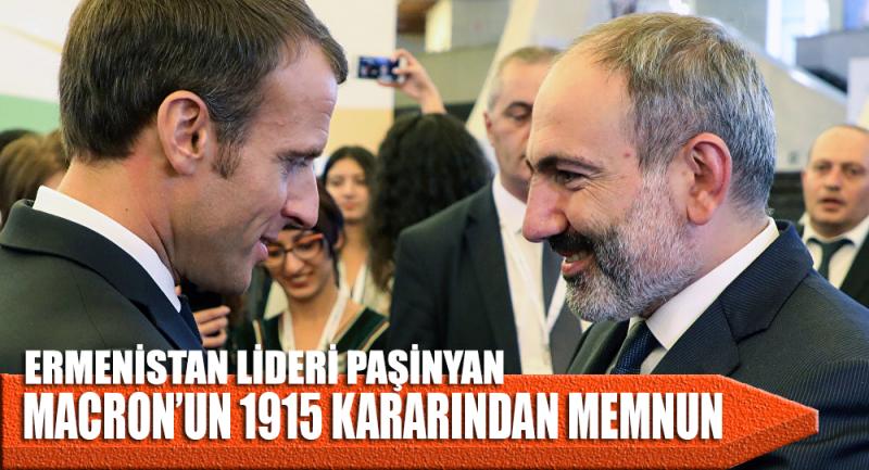 Ermenistan lideri Paşinyan, Macron'un 1915 kararından memnun