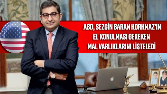 ABD, Sezgin Baran Korkmaz'ın el konulması gereken mal varlıklarını listeledi