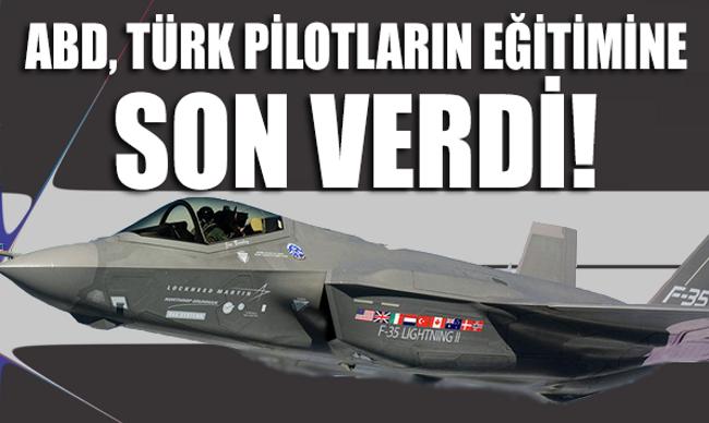 ABD Türk pilotların eğitimine son verdi!