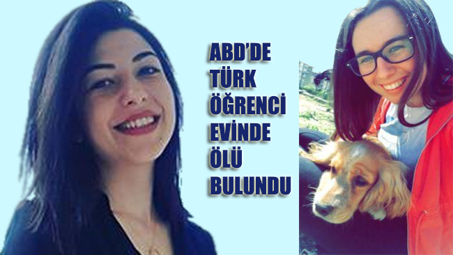 ABD'de Türk öğrenci Gülperi Türker evinde ölü bulundu