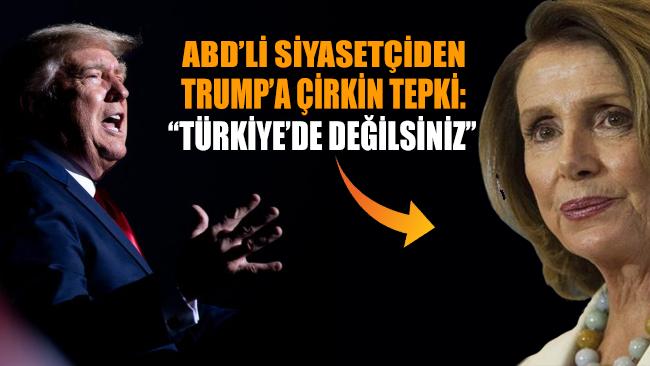 ABD'li siyasetçiden Trump'a çirkin benzetmeli tepki: Burası Türkiye değil