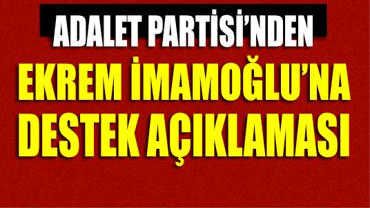 Adalet Partisi'nden Ekrem İmamoğlu'na destek açıklaması