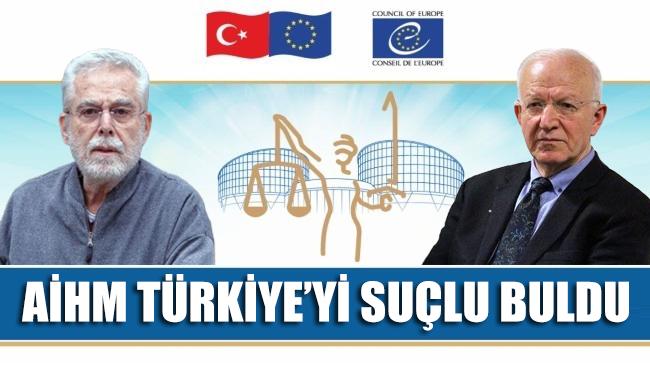 AİHM Türkiye'yi suçlu buldu