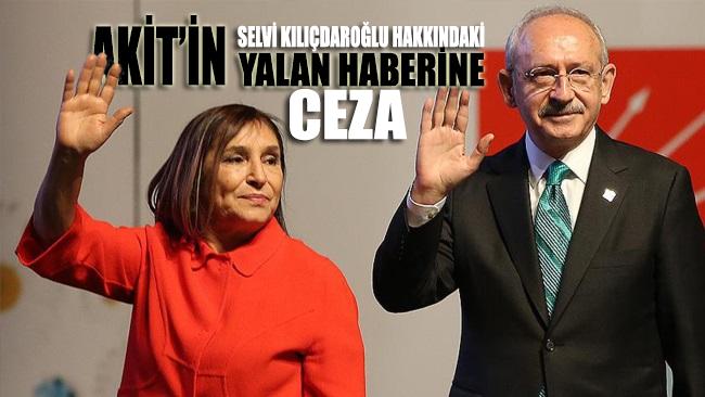 Akit'in Selvi Kılıçdaroğlu'na ilişkin yalan haberine tazminat cezası
