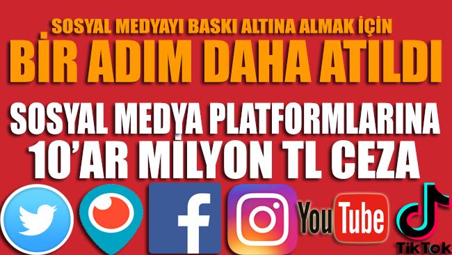 AKP İktidarından sosyal medya platformlarına 10'ar milyon TL ceza