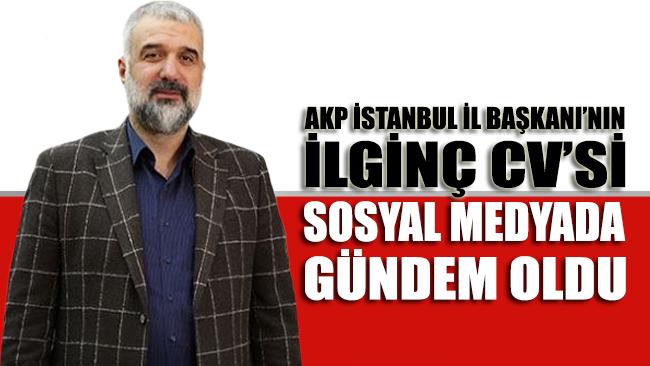 AKP İstanbul İl Başkanı Kabaktepe'nin ilginç CV'si sosyal medyada gündem oldu!