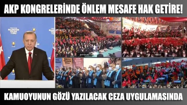 AKP kongrelerinde önlem mesafe hak getire...