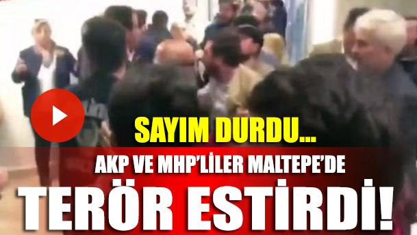AKP ve MHP'li bir grup Maltepe'de sayım bürosunu bastı, terör estirdi! Sayım durdu...