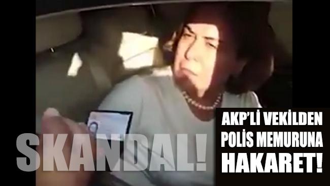 AKP'de kural tanımaz skandalların ardı arkası kesilmiyor: AKP'li kadın vekilden polis memuruna akıl almaz hakaret