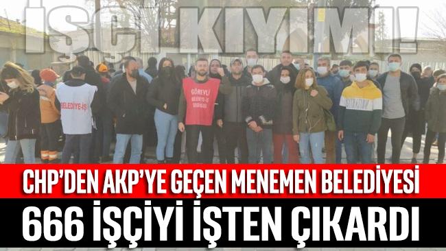 AKP'li başkanın ilk icraatı 666 işçiyi kapının önüne koymak oldu