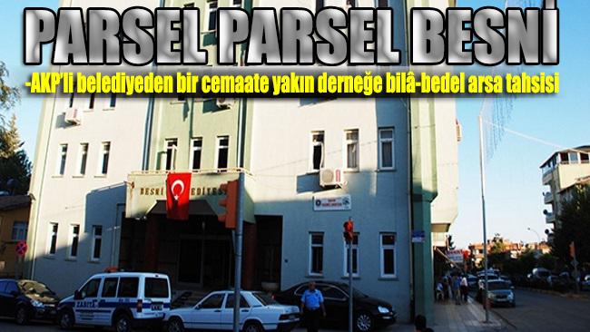AKP'li belediyeden cemaate yakın derneğe bilâ-bedel arsa tahsisi