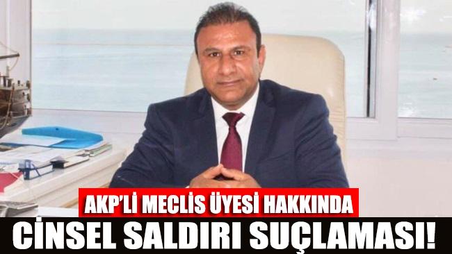 AKP'li meclis üyesine cinsel saldırı suçlaması!