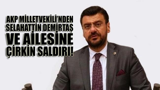 AKP'li Tamer Akkal'dan Demirtaş ve çocuklarına skandal hakaret