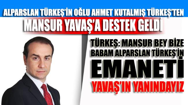 Alparslan Türkeş'in oğlu Ahmet Kutalmış Türkeş: Mansur Yavaş'ın yanındayız