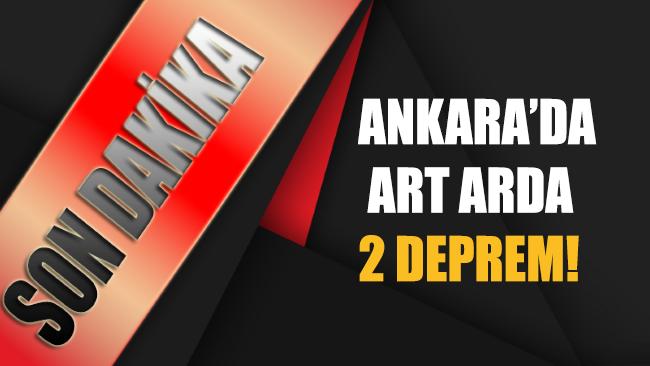 Ankara'da art arda 2 deprem!