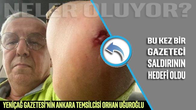 Ankara'da bir saldırı daha... Önce siyasetçi şimdi de gazeteci dövüldü!