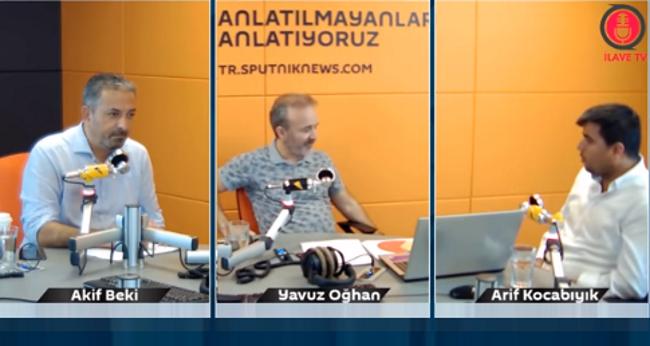 Arif Kocabıyık, Sputnik'te Yavuz Oğhan ve Akif Beki'ye kurucusu olduğu İlave TV'yi anlatıyor