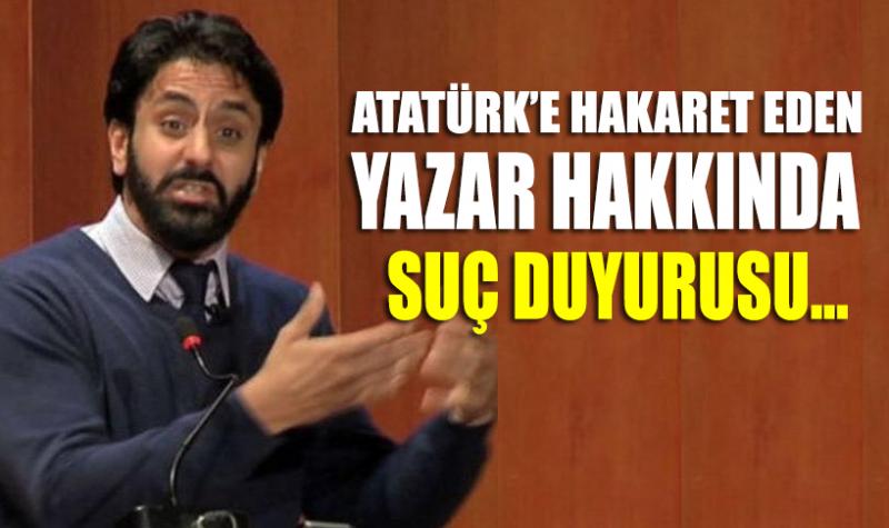 Atatürk'e hakaret eden yazar hakkında suç duyurusu