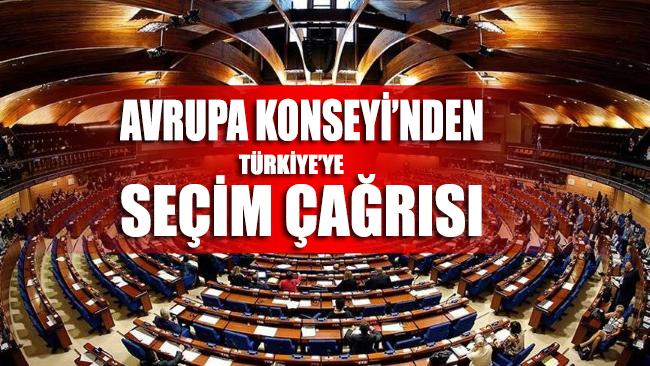 Avrupa Konseyi'nden Türkiye'ye seçim çağrısı!