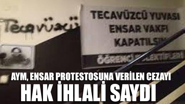 AYM, Ensar protestosuna verilen cezayı 'hak ihlali' saydı
