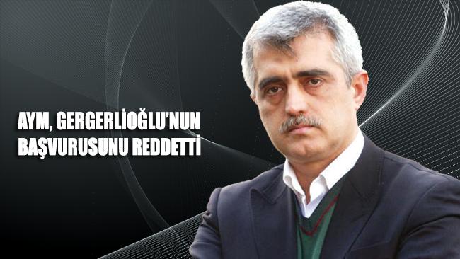 AYM, Ömer Faruk Gergerlioğlu'nun başvurusunu reddetti