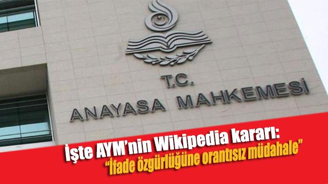 AYM'nin Wikipedia kararı: İfade özgürlüğüne orantısız müdahale
