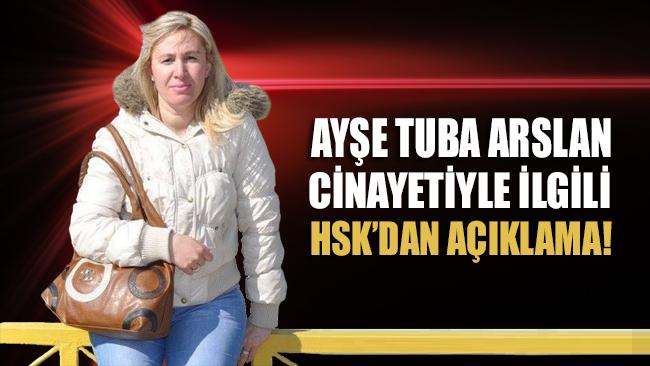 Ayşe Tuba Arslan cinayetiyle ilgili HSK'dan açıklama!