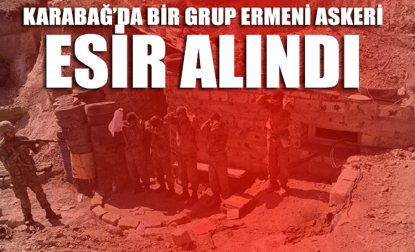 Azerbaycan Ordusu, Dağlık Karabağ'da bir grup Ermeni askeri esir aldı