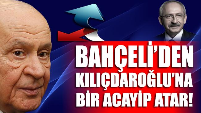 Bahçeli'den Kılıçdaroğlu'na bir acayip atar!