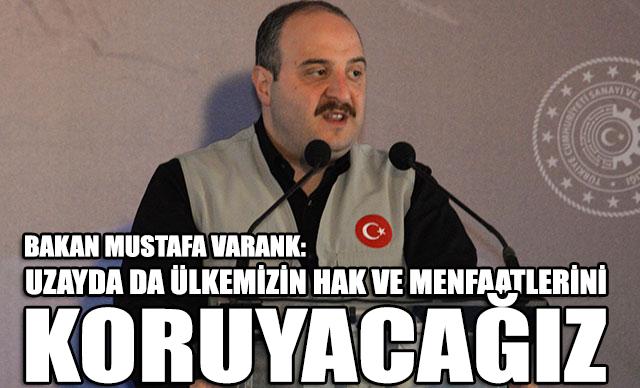 Bakan Mustafa Varank: Uzayda da ülkemizin hak ve menfaatlerini koruyacağız