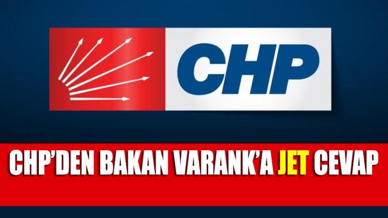 Bakan Varank'ın sözlerine CHP'den jet yanıt