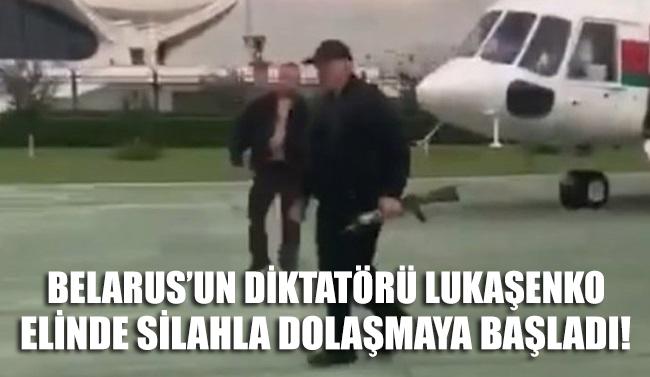 İşte o anlar: Belarus'un diktatörü Lukaşenko elinde silahla dolaşmaya başladı