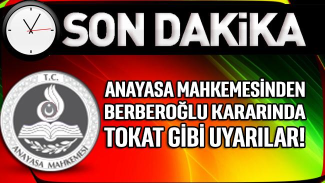 Berberoğlu kararında Anayasa Mahkemesi'nden tokat gibi uyarılar