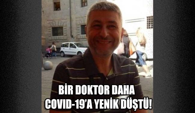 Bir doktor daha COVID-19'a yenik düştü!