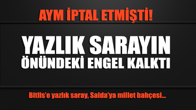 Bitlis'e yazlık saray, Salda'ya millet bahçesinin önü açıldı
