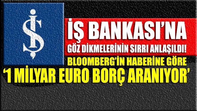 Bloombergı: '1 Milyar Euro borç aranıyor