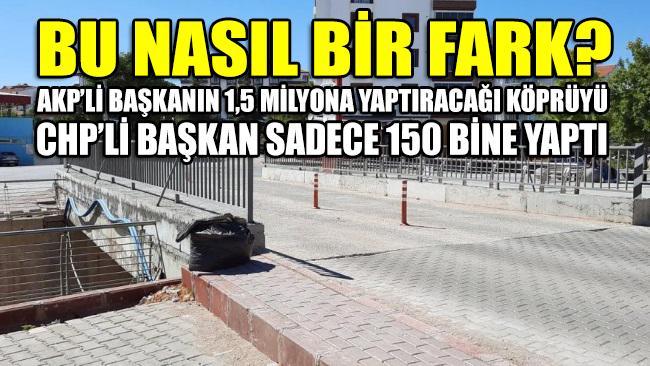 Bu nasıl bir fark? CHP'li Başkan, AKP'nin 1.5 milyona yaptıracağı köprüyü sadece 150 bin liraya yaptırdı