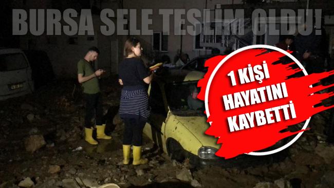 Bursa sele teslim oldu: Altyapı ihmali can aldı