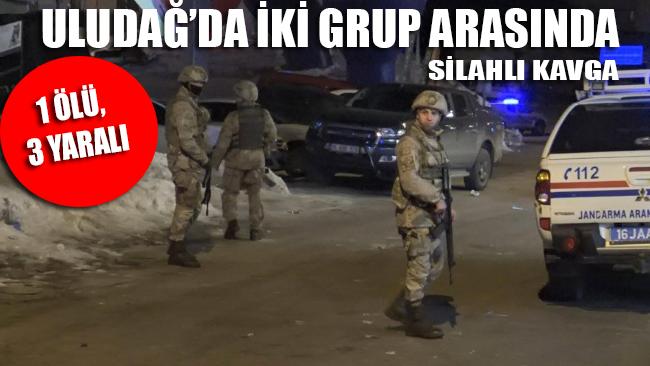 Bursa Uludağ'da silahlı kavga!.. 1 ölü, 3'de yaralı var