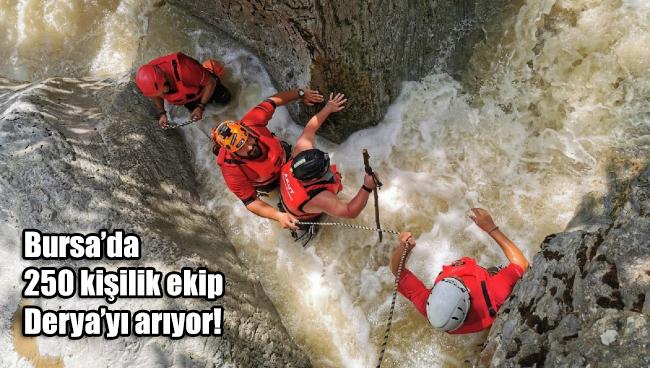 Bursa'daki sel felaketinde kaybolan Derya'yı arama çalışmaları sürüyor!