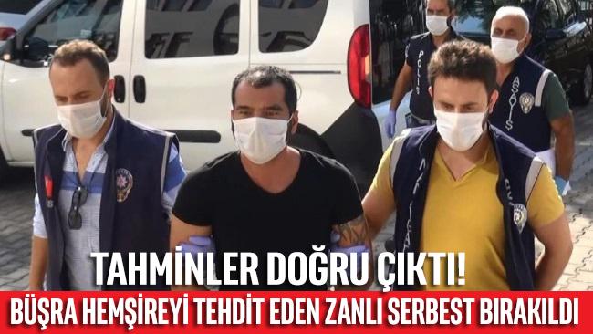 Büşra hemşireyi tehdit eden zanlı adli kontrolle serbest bırakıldı