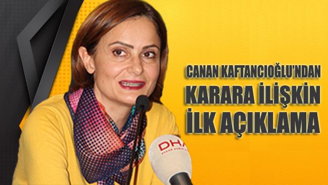 Canan Kaftancıoğlu'ndan karara ilişkin ilk açıklama