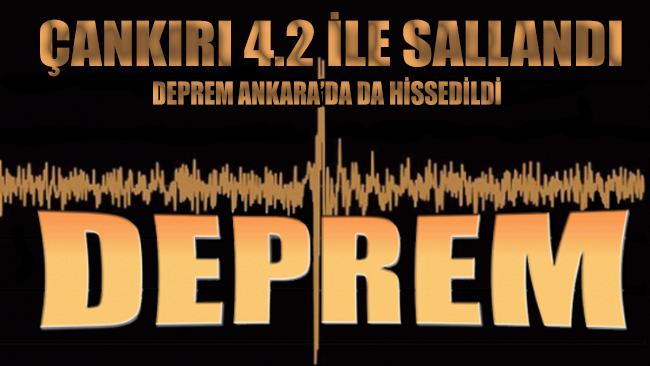 Çankırı'da 4.2'lik deprem meydana geldi! Deprem Ankara ve çevresinde de hissedildi